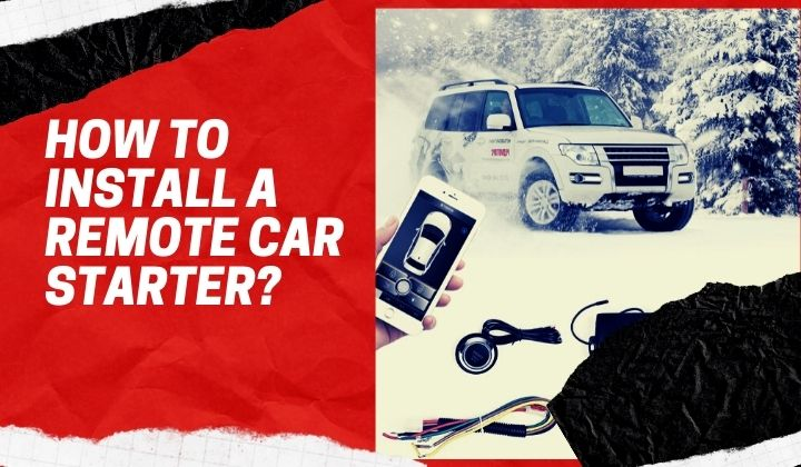 How to Install a Remote Car Starter
